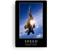 Speed: Inspirational Quote and Motivational Poster Canvas Print