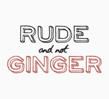 Rude and not Ginger Kids Clothes
