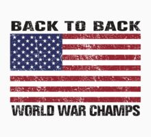 Back to Back World War Champs - Distressed by avdesigns