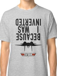 Because I Was Inverted - Grey Classic T-Shirt