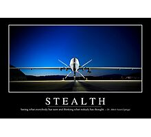 Stealth: Inspirational Quote and Motivational Poster Photographic Print