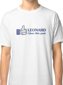 Leonard Likes this Post Classic T-Shirt