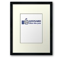Leonard Likes this Post Framed Print