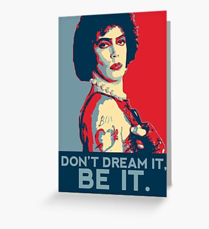 Don't dream it, BE it. Greeting Card