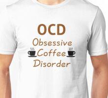 OCD - Obsessive Coffee Disorder Unisex T-Shirt