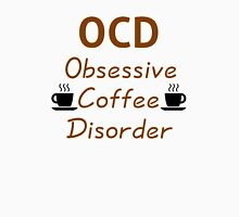 OCD - Obsessive Coffee Disorder Unisex T-Shirt
