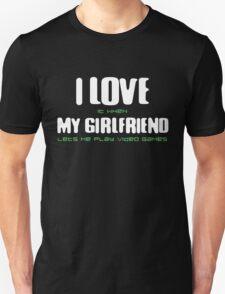 I Love It When My Girlfriend Lets Me Play Video Game T-Shirt