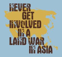Never Get Involved In A Land War In Asia Kids Clothes
