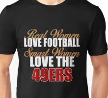 Real Women Love Football Smart Women Love The 49ers Unisex T-Shirt
