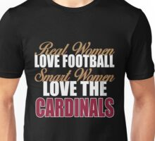 Real Women Love Football Smart Women Love The Cardinals Unisex T-Shirt