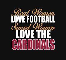 Real Women Love Football Smart Women Love The Cardinals Unisex T-Shirt