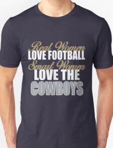 Real Women Love Football Smart Women Love The Cowboys Unisex T-Shirt