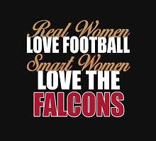 Real Women Love Football Smart Women Love The Falcons Unisex T-Shirt