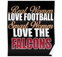 Real Women Love Football Smart Women Love The Falcons Poster