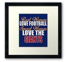 Real Women Love Football Smart Women Love The Giants Framed Print