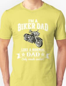 I'm a Biker Dad , Like Normal Dad , Only Cooler . T Shirts , Mugs , Phone Cases , Duvets and More T-Shirt