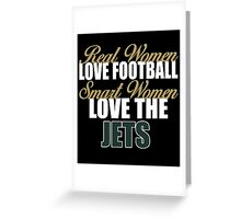 Real Women Love Football Smart Women Love The Jets Greeting Card