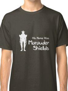 His Name Was Marauder Shields Classic T-Shirt