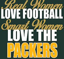 Real Women Love Football Smart Women Love The Packers. by sports-tees