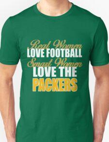 Real Women Love Football Smart Women Love The Packers. Unisex T-Shirt