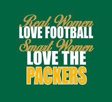 Real Women Love Football Smart Women Love The Packers. T-Shirt