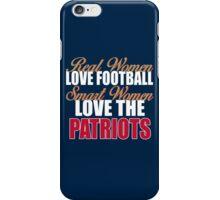 Real Women Love Football Smart Women Love The Patriots iPhone Case/Skin