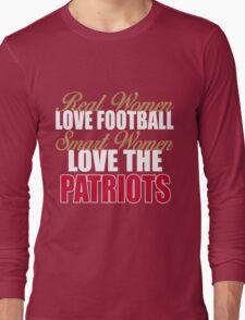 Real Women Love Football Smart Women Love The Patriots Long Sleeve T-Shirt