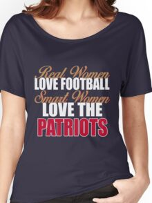 Real Women Love Football Smart Women Love The Patriots Women's Relaxed Fit T-Shirt