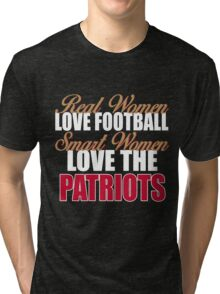 Real Women Love Football Smart Women Love The Patriots Tri-blend T-Shirt