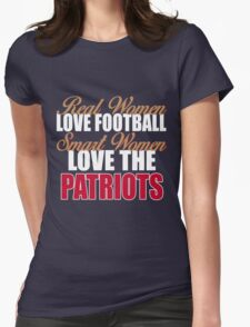 Real Women Love Football Smart Women Love The Patriots Womens Fitted T-Shirt