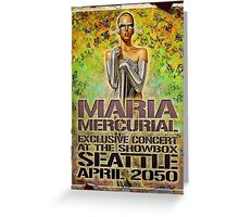 Maria Mercurial 2050 Concert Poster Greeting Card