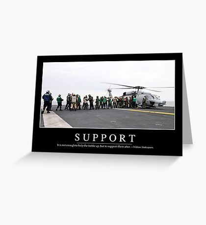 Support: Inspirational Quote and Motivational Poster Greeting Card