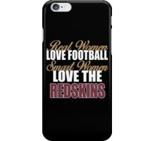 Real Women Love Football Smart Women Love The Redskins iPhone Case/Skin