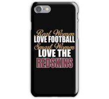 Real Women Love Football Smart Women Love The Redskins iPhone Case/Skin