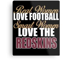 Real Women Love Football Smart Women Love The Redskins Metal Print