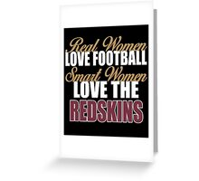 Real Women Love Football Smart Women Love The Redskins Greeting Card