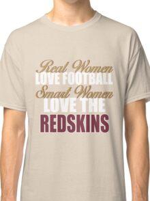 Real Women Love Football Smart Women Love The Redskins Classic T-Shirt