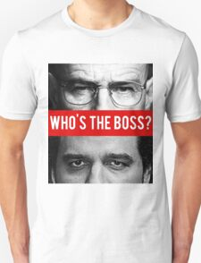 who's the boss? T-Shirt