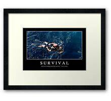 Survival: Inspirational Quote and Motivational Poster Framed Print