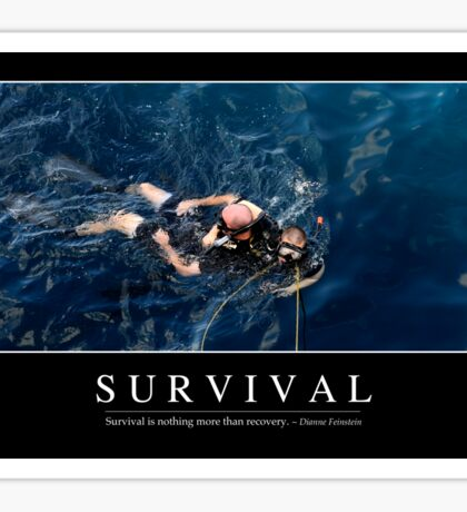 Survival: Inspirational Quote and Motivational Poster Sticker