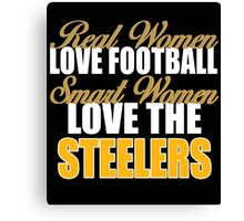 Real Women Love Football Smart Women Love The Steelers Canvas Print