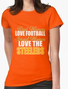 Real Women Love Football Smart Women Love The Steelers Womens Fitted T-Shirt