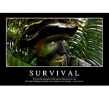 Survival: Inspirational Quote and Motivational Poster Photographic Print