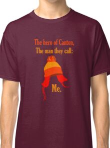 The Hero of Canton Classic T-Shirt