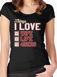 Things I Love Wife Life 49ers Women's Fitted Scoop T-Shirt