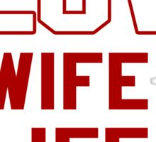 Things I Love Wife Life 49ers Sticker