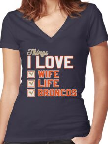 Things I Love Wife Life Broncos Women's Fitted V-Neck T-Shirt