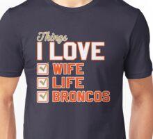 Things I Love Wife Life Broncos Unisex T-Shirt