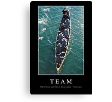 Team: Inspirational Quote and Motivational Poster Canvas Print