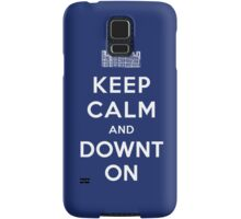 Keep Calm and DOWNTON! Samsung Galaxy Case/Skin